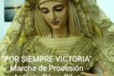 """Nueva Marcha Procesional """" POR SIEMPRE VICTORIA"""" del Compositor Antonio Pérez Silva para Motril (GRANADA)"""