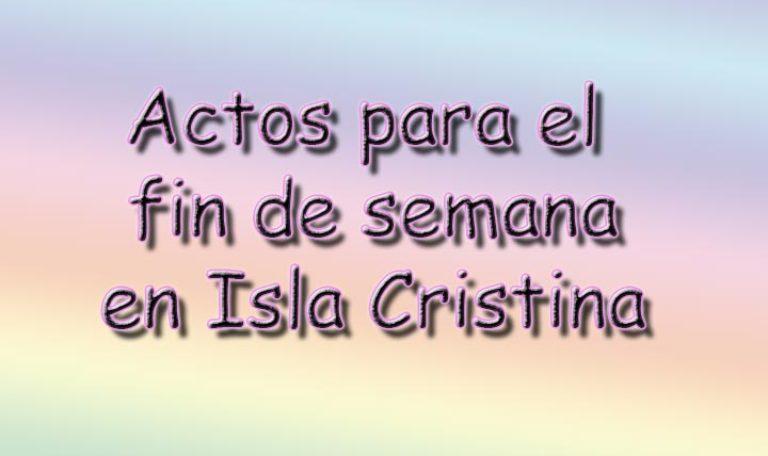 Actos para este fin de semana en Isla Cristina